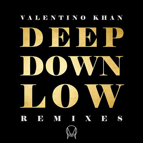 Deep Down Low (Remixes) von Valentino Khan