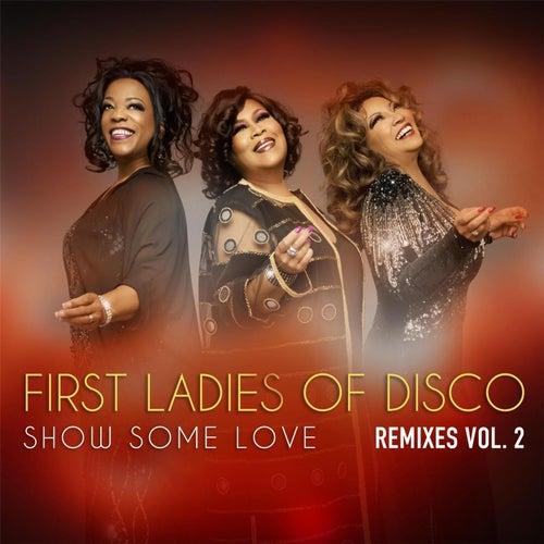 Show Some Love (Remixes, Vol. 2) de First Ladies of Disco