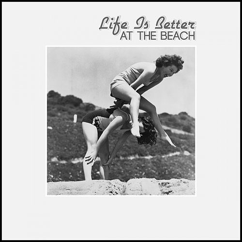 Life Is Better at the Beach de Various Artists