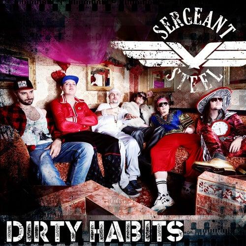 Dirty Habits von Sergeant Steel