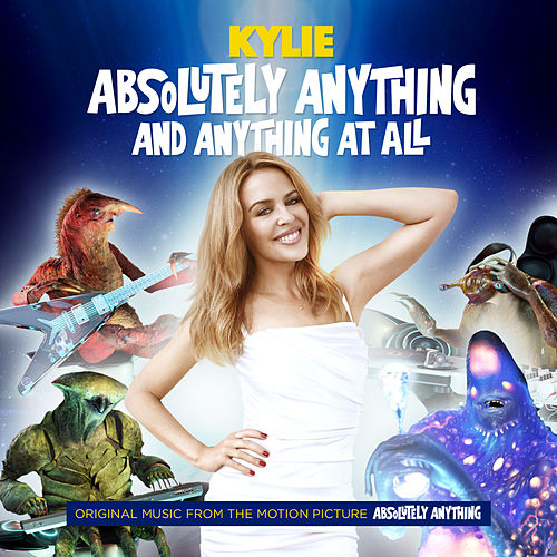Absolutely Anything and Anything At All (From 'Absolutely Anything') by Kylie Minogue