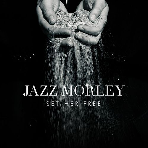 Set Her Free by Jazz Morley