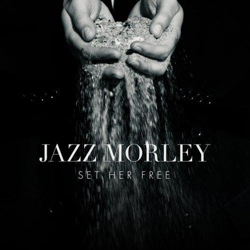 Set Her Free von Jazz Morley