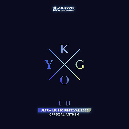 ID (Ultra Music Festival Anthem) von Kygo