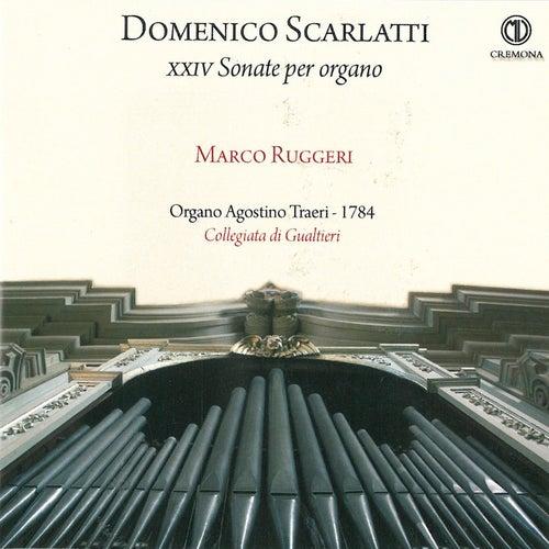 Domenico Scarlatti: XXIV Sonate per organo, Marco Ruggeri, Organo Agostino Traeri 1784 Collegiata di Gualtieri by Marco Ruggeri