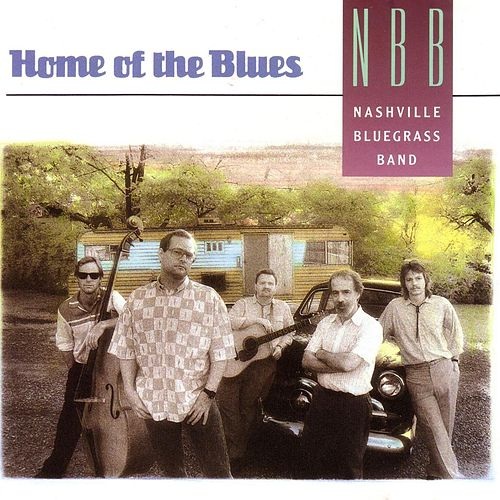 Home Of The Blues von Nashville Bluegrass Band