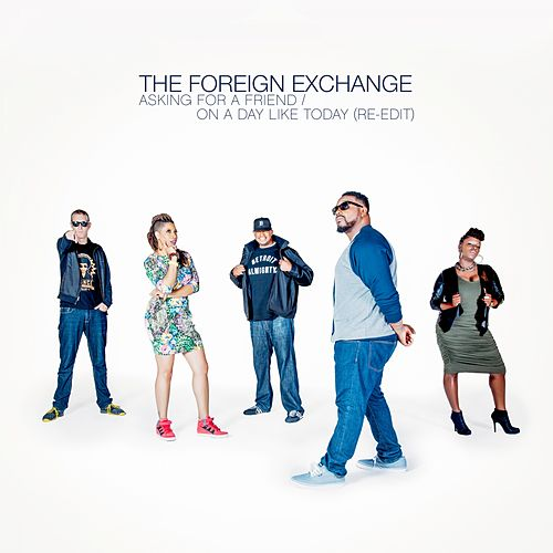 Asking For A Friend / On A Day Like Today (Re-Edit) de The Foreign Exchange