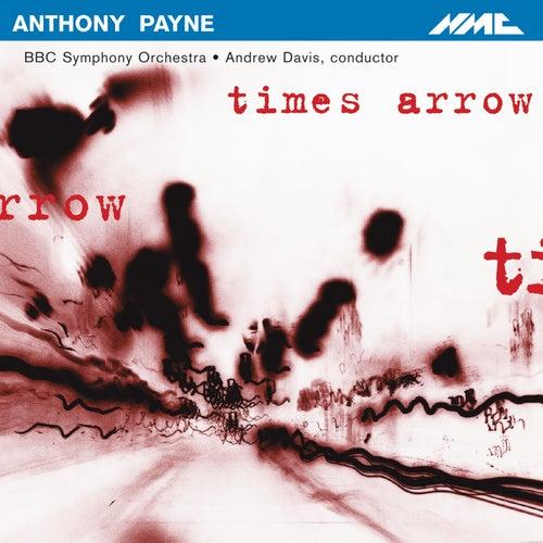 Anthony Payne: Time's Arrow by BBC Symphony Orchestra