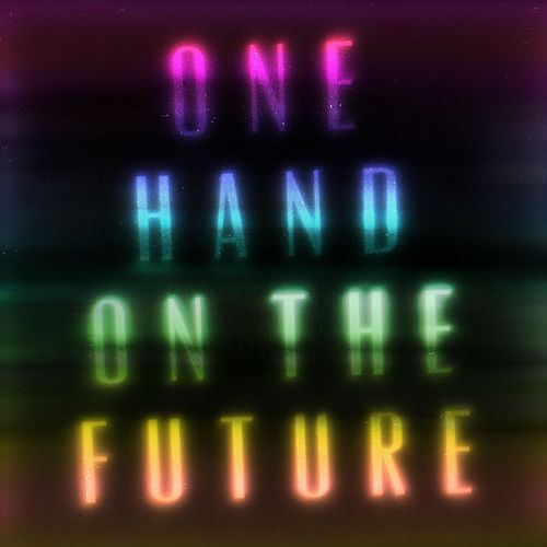 One Hand On The Future de Zak Abel