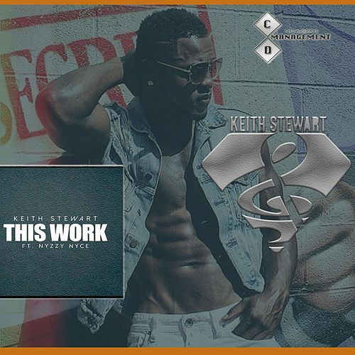 This Work (feat. Nyzzy Nyce) by Keith Stewart