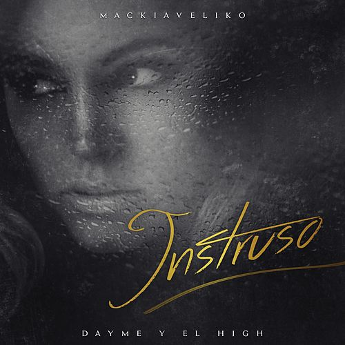 Intruso (feat. Mackiaveliko) by Dayme y El High