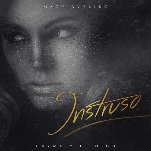 Intruso (feat. Mackiaveliko) de Dayme y El High