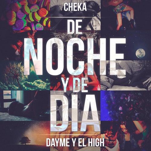 De noche y de dia (feat. Cheka) by Dayme y El High