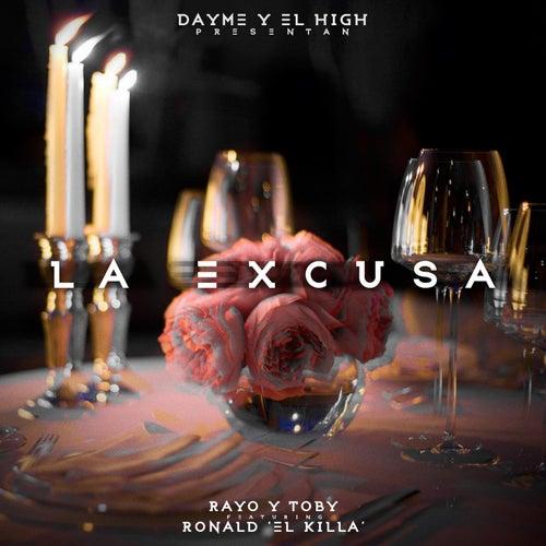 La Excusa (feat. Ronald El Killa & Rayo y Toby) de Dayme y El High