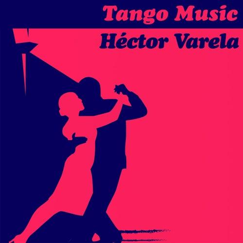 Tango Music: Héctor Varela von Hector Varela