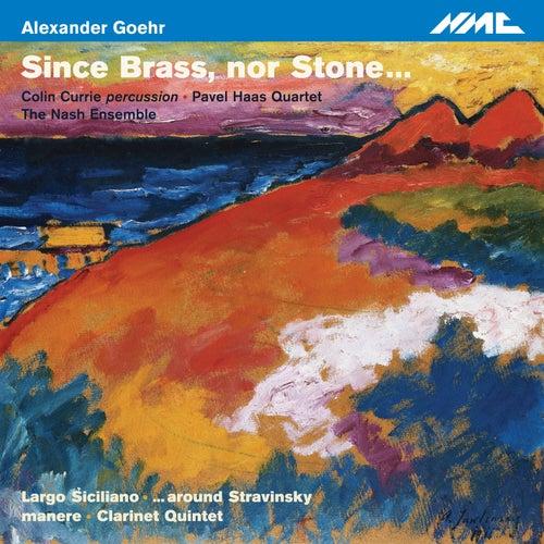 Goehr: Since Brass, nor Stone... von Various Artists