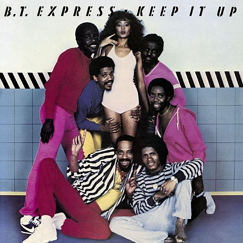 Keep It Up (Remastered) von B.T. Express