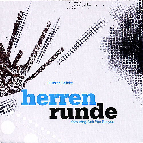 Herrenrunde Feat. Ack Van Rooyen by Oliver Leicht
