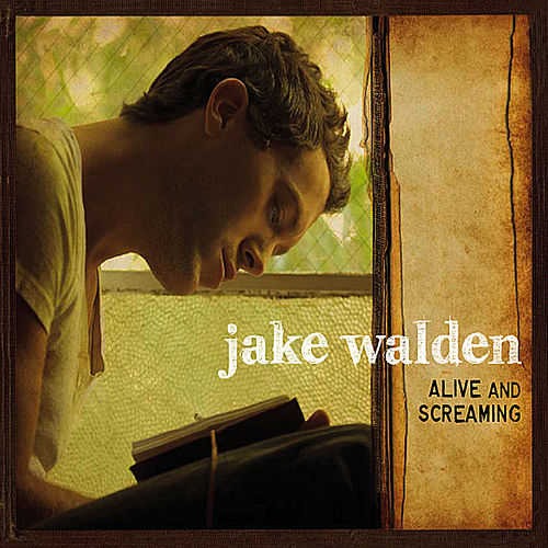 Alive and Screaming by Jake Walden