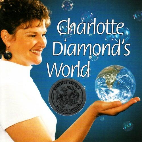 Charlotte Diamond's World by Charlotte Diamond