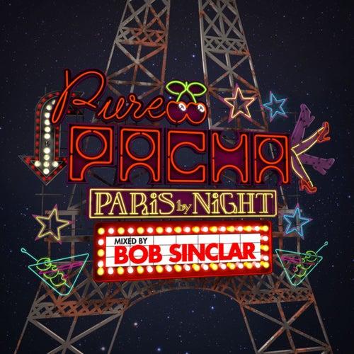 Pure Pacha - Paris by Night (Mixed by Bob Sinclar) by Pure Pacha - Paris by Night (Mixed by Bob Sinclar)