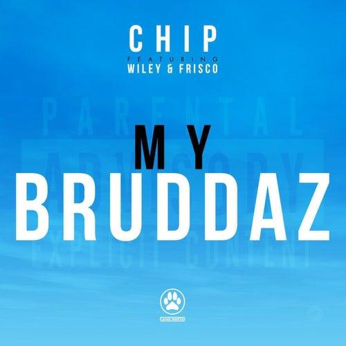 My Bruddaz von Chip
