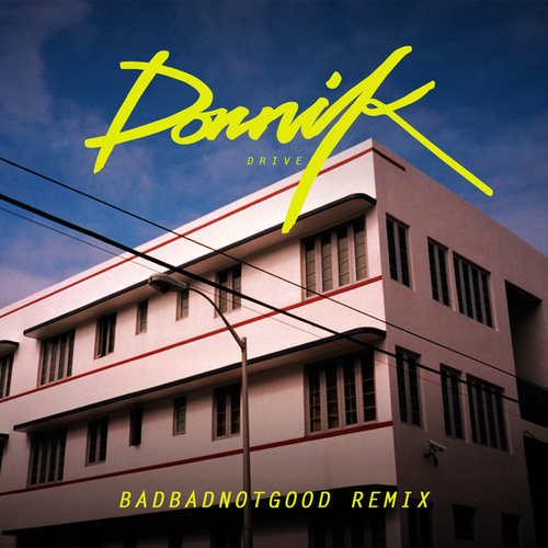 Drive (BADBADNOTGOOD Remix) de Dornik