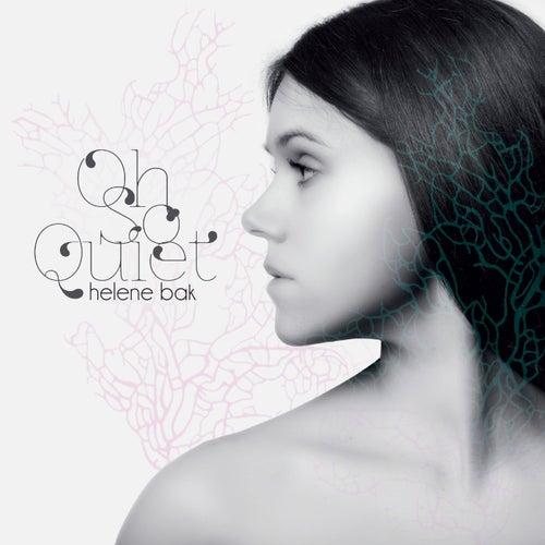 Oh so Quiet by Helene Bak