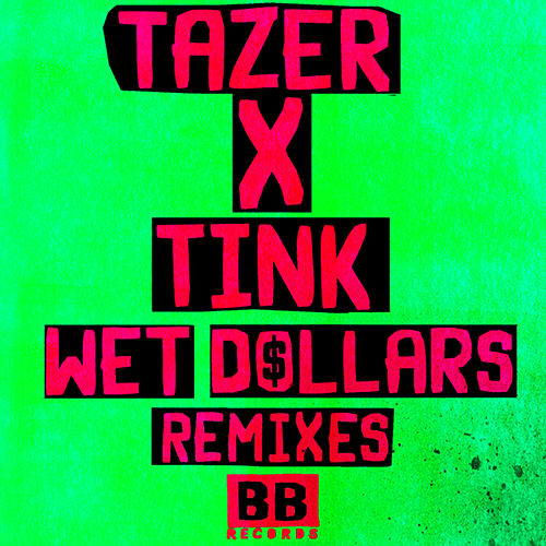 Wet Dollars (Remixes) by Tazer