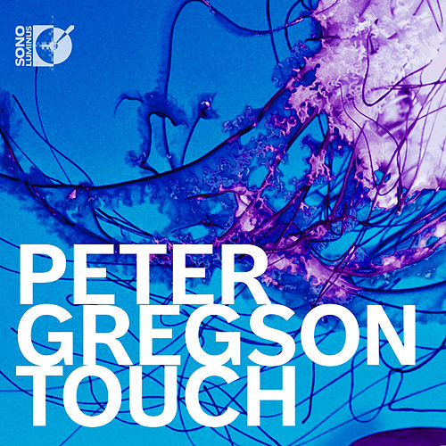 Peter Gregson: Touch by Peter Gregson