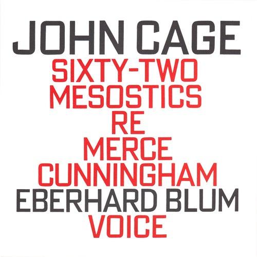 John Cage: Sixty-Two Mesostics Re Merce Cunningham by Eberhard Blum
