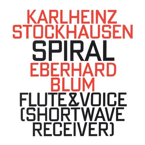 Karlheinz Stockhausen: Spiral (1968) by Eberhard Blum