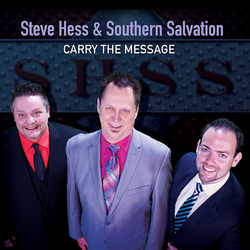 Carry the Message by Steve Hess And Southern Salvation