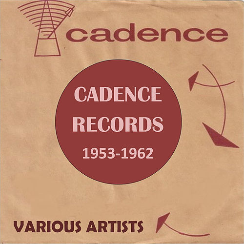 Cadence Records 1953-1962 de Various Artists