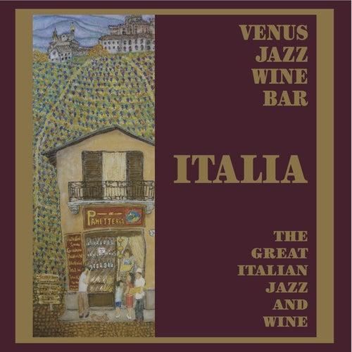 Venus Jazz Wine Bar - The Great Italian Jazz & Wine di Various Artists