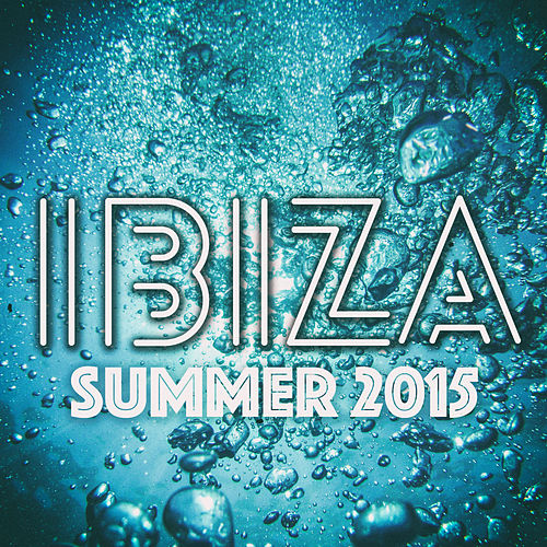 Ibiza Summer 2015 - Chillout by Various Artists