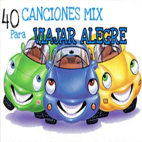 40 Canciones Mix para Viajar Alegre de Various Artists