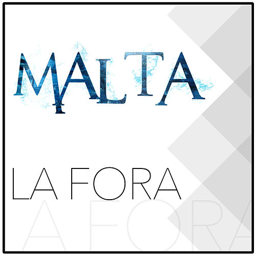 Lá Fora - Single de Malta