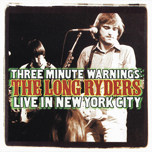 Live in New York City by The Long Ryders
