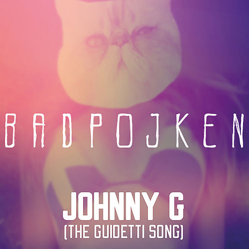 Johnny G (The Guidetti Song) by Badpojken