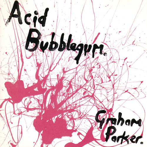 Acid Bubblegum von Graham Parker