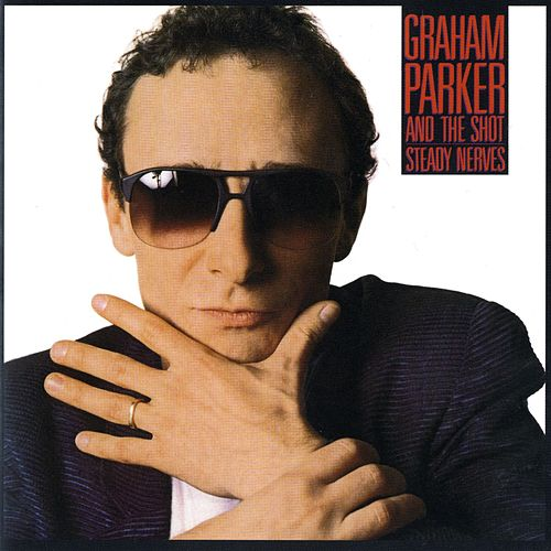 Steady Nerves von Graham Parker