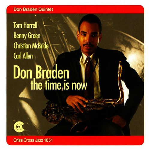 The Time Is Now by Don Braden