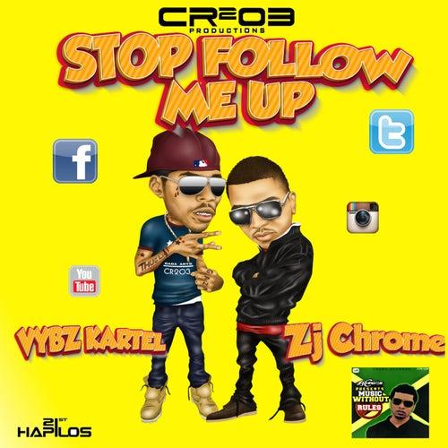 Stop Follow Me Up - Single by ZJ Chrome