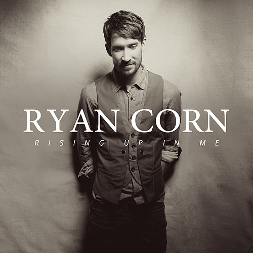 Rising Up In Me by Ryan Corn