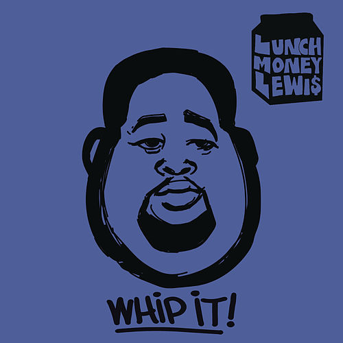 Whip It! van LunchMoney Lewis