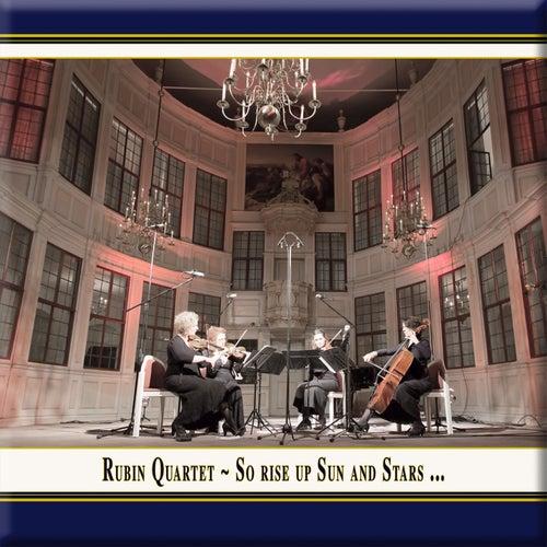 So Rise Up Sun & Stars (Live) by Rubin Quartet