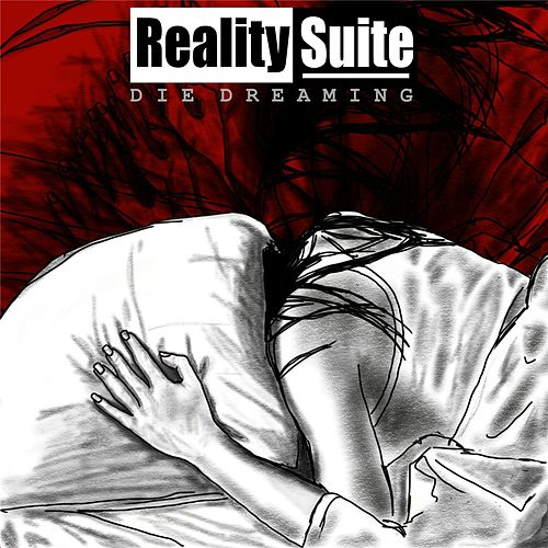 Die Dreaming by Reality Suite