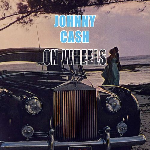 On Wheels de Johnny Cash
