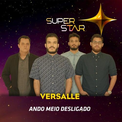 Ando Meio Desligado (Superstar) - Single by Versalle
